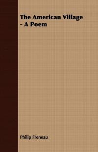 The American Village - A Poem, Philip Freneau обложка-превью