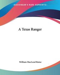 A Texas Ranger, William MacLeod Raine обложка-превью