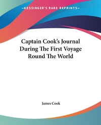 Captain Cook's Journal During The First Voyage Round The World, James Cook обложка-превью