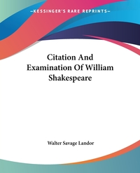 Citation And Examination Of William Shakespeare, Walter Savage Landor обложка-превью