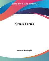 Crooked Trails, Frederic Remington обложка-превью