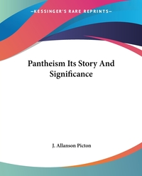 Pantheism Its Story And Significance, J. Allanson Picton обложка-превью