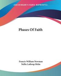 Phases Of Faith, Francis William Newman, Nellie Lathrop Helm обложка-превью
