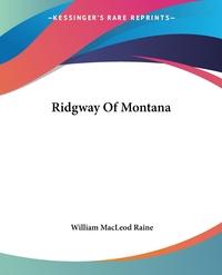 Ridgway Of Montana, William MacLeod Raine обложка-превью