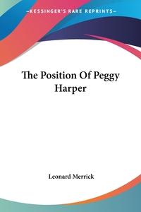 The Position Of Peggy Harper, Leonard Merrick обложка-превью