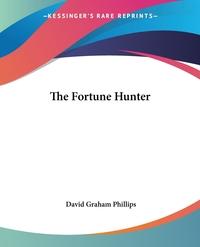 The Fortune Hunter, David Graham Phillips обложка-превью