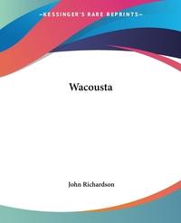 Wacousta, John Richardson обложка-превью