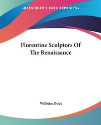 Книга под заказ: «Florentine Sculptors Of The Renaissance»
