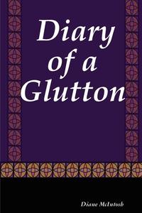 Книга под заказ: «Diary of a Glutton»