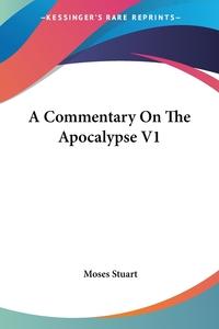 A Commentary On The Apocalypse V1, Moses Stuart обложка-превью