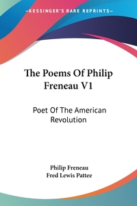 The Poems Of Philip Freneau V1: Poet Of The American Revolution, Philip Freneau, Fred Lewis Pattee обложка-превью