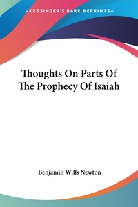 Thoughts On Parts Of The Prophecy Of Isaiah, Benjamin Wills Newton обложка-превью