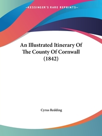 An Illustrated Itinerary Of The County Of Cornwall (1842), Cyrus Redding обложка-превью