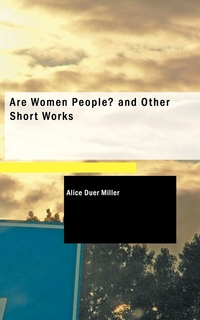 Книга под заказ: «Are Women People and Other Short Works»