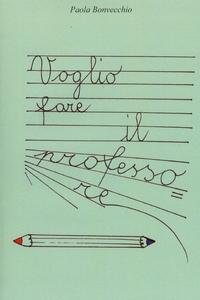 Книга под заказ: «Voglio fare il Professore»