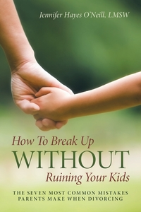 Книга под заказ: «How To Break Up Without Ruining Your Kids»
