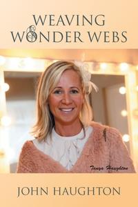 Weaving Wonder Webs, John Haughton обложка-превью