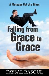 Книга под заказ: «Falling from Grace to Grace»