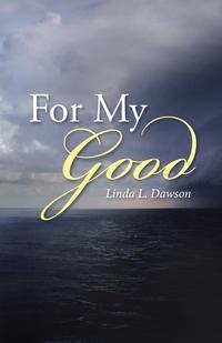Книга под заказ: «For My Good»