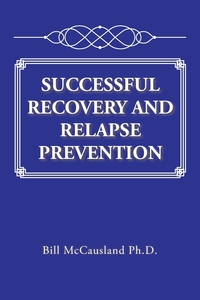 Книга под заказ: «SUCCESSFUL RECOVERY AND RELAPSE PREVENTION»
