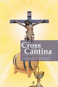 Книга под заказ: «The Cross and the Cantina»