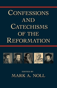 Книга под заказ: «Confessions and Catechisms of the Reformation»