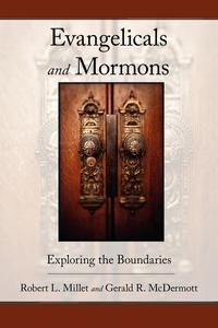 Книга под заказ: «Evangelicals and Mormons»