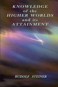 Knowledge of the Higher Worlds and its Attainment, Rudolf Steiner обложка-превью