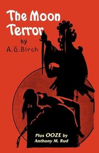 The Moon Terror, A. G. Birch, Vincent Starrett, Fransworth Wright обложка-превью