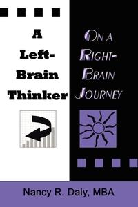 Книга под заказ: «A LEFT-BRAIN THINKER ON A RIGHT-BRAIN JOURNEY»