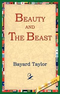 Beauty and the Beast, Bayard Taylor, 1st World Library, 1stworld Library обложка-превью