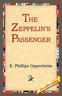 The Zeppelin's Passenger, E. Phillips Oppenheim, 1stworld Library обложка-превью