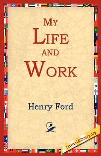 My Life and Work, Henry Jones Ford, 1st World Library, 1stworld Library обложка-превью