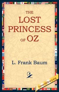 The Lost Princess of Oz, L. Frank Baum, 1stworld Library обложка-превью