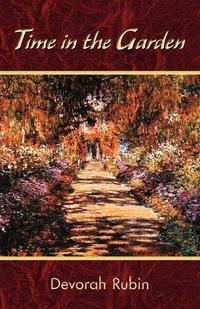 Time in the Garden, Devorah Rubin, 1st World Library, 1stworld Library обложка-превью