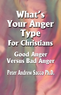 Книга под заказ: «What's Your Anger Type For Christians - Good Anger Versus Bad Anger?»