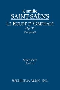 Le rouet d'Omphale, Op.31: Study score, Camille Saint-Saens, Richard W. Sargeant обложка-превью