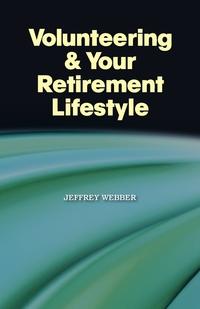 Книга под заказ: «Volunteering & Your Retirement Lifestyle»