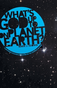 Книга под заказ: «What God's Up To on Planet Earth?»