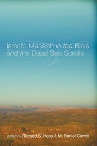 Книга под заказ: «Israel's Messiah in the Bible and the Dead Sea Scrolls»