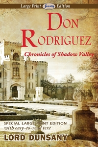 Don Rodriguez Chronicles of Shadow Valley (Large Print Edition), Lord Dunsany обложка-превью