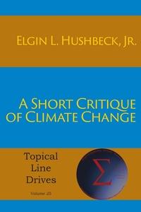 Книга под заказ: «A Short Critique of Climate Change»