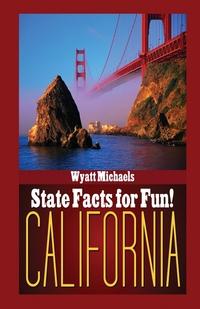 Книга под заказ: «State Facts for Fun! California»