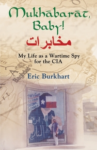 Книга под заказ: «Mukhabarat, Baby! My Life as a Wartime Spy for the CIA»