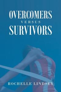 Книга под заказ: «Overcomers Versus Survivors»