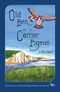 Книга под заказ: «Old Ben and the Carrier Pigeon»