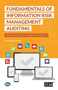 Книга под заказ: «Fundamentals of Information Risk Management Auditing»
