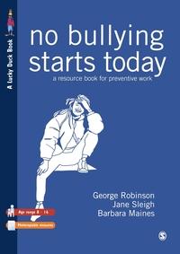 No Bullying Starts Today, George Robinson, Jane Sleigh, Barbara Maines обложка-превью