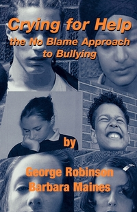 Crying for Help: The No Blame Approach to Bullying, George Robinson, Barbara Maines обложка-превью