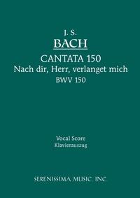 Nach dir, Herr, verlanget mich, BWV 150: Vocal score, Johann Sebastian Bach, Karel Torvik обложка-превью